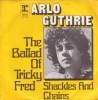 Arlo Guthrie - The Ballad Of Tricky Fred