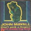 John Mayall - Don´t Pick A Flower