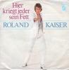 Roland Kaiser - Hier kriegt jeder sein Fett