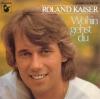 Roland Kaiser - Wohin gehst du