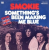 Smokie - Something´s Been Making me Blue