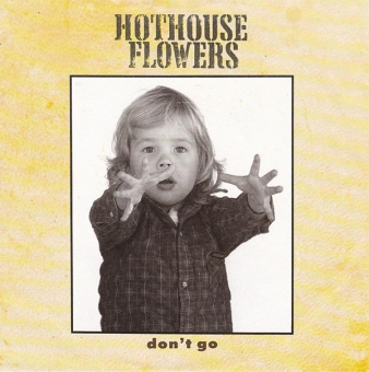 Hothouse Flowers - Don´t Go
