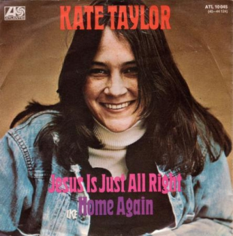 Kate Taylor - Jesus Is Just Alright