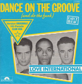 Love International - Dance On The Groove (And Do The Funk)