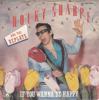 Rocky Sharpe And The Replays - If You Wanna Be Happy