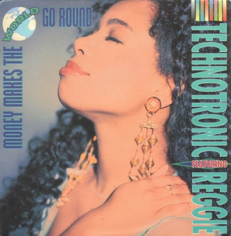 Technotronic Featuring Reggie - Money Makes The World Go Round