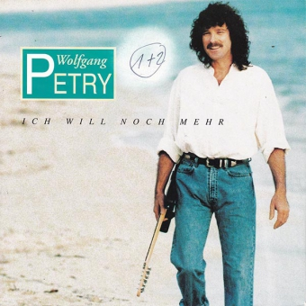Wolfgang Petry - Ich will noch mehr