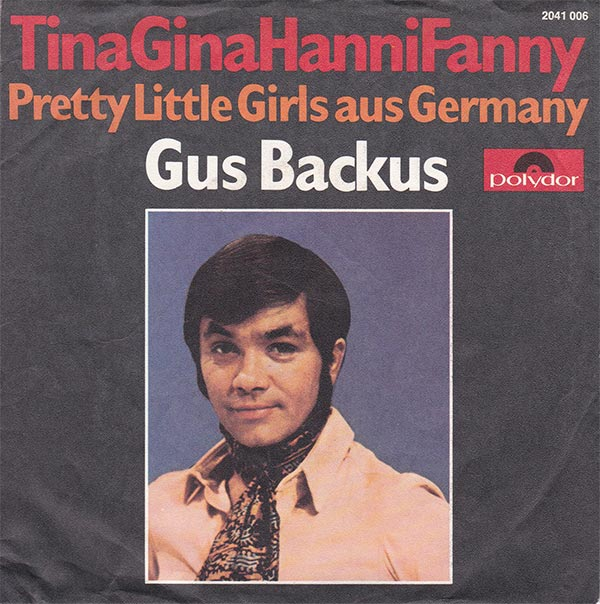 Gus Backus - TinaGinaHanniFanny