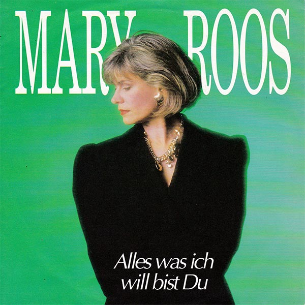 Mary Roos - Alles was ich will bist Du