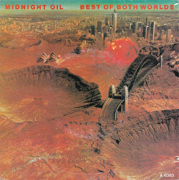 Midnight Oil - Best Of Both Worlds