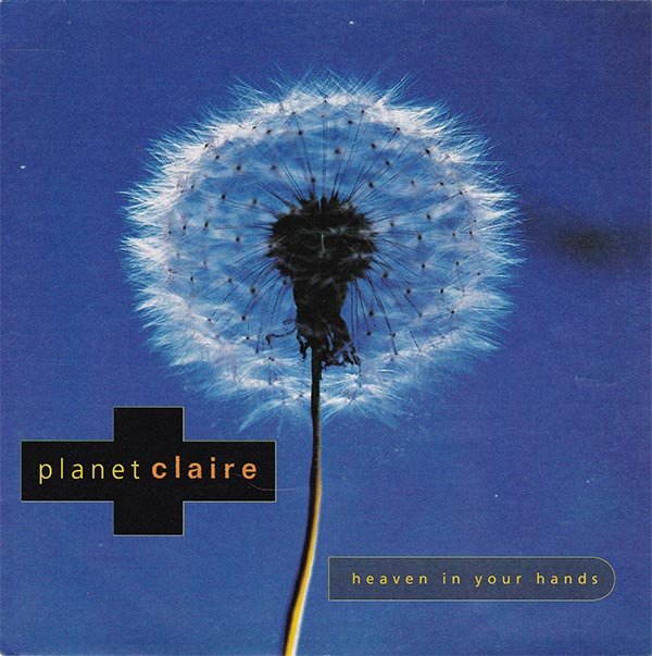 Planet Claire - Heaven In Your Hands