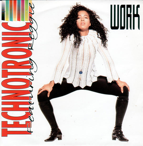 Technotronic Featuring Reggie - Work