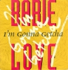 Babie Love - I´m Gonna Getcha