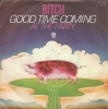 Bitch - Good Time Coming
