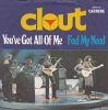 Clout - You´ve Got All Of Me (NM)