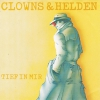 Clowns & Helden - Tief in mir