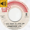 Comstock Ltd -  I Was Made To Love Her