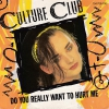 Culture Club - Do You Really Want To Hurt Me (Silver Label)