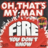 Fire - Oh That´s My Man