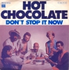 Hot Chocolate  - Don´t Stop It Now