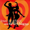 Love In Effect - Now That We´ve Found Love