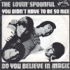 Lovin Spoonful - You Didn´t Have To Be So Nice