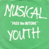 Musical Youth - Pass The Dutchie (1.press)