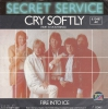 Secret Service - Cry Softly