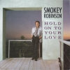 Smokey Robinson - Hold On To Your Love