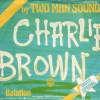 Two Man Sound - Charlie Brown